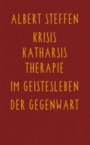 Bild Krisis, Katharsis, Therapie im Geistesleben der Gegenwart