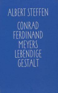 Bild Conrad Ferdinand Meyers lebendige Gestalt