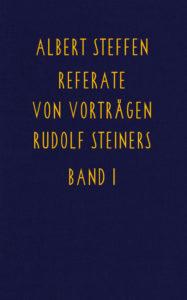 Bild Referate von Vorträgen Rudolf Steiners Band 1