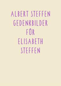 Titel der Bildmappe «Gedenkbilder für Elisabeth Steffen»